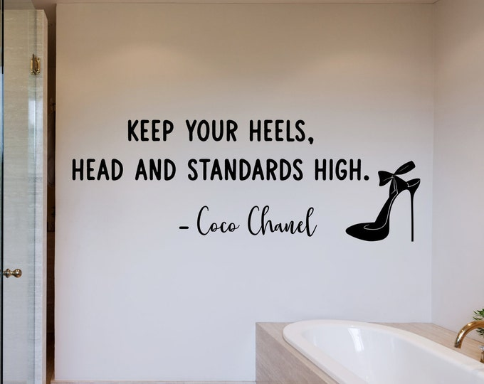 Women's wall art, Keep your heels, head and standards high. Coco Chanel quote, wall decal, women's empowerment