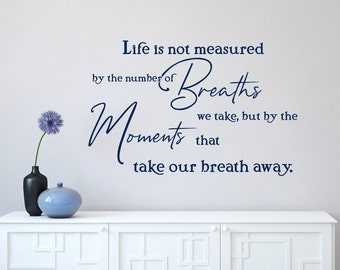 Inspirational wall decor, sayings about life, life sayings, wisdom quotes, inspirational quotes, positive quote, love life, live each moment