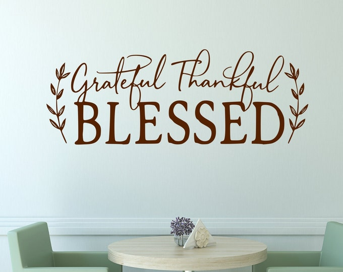 Farmhouse decal, Grateful thankful blessed, farmhouse wall decal, farmhouse wall decor, dining room decal, dining room decor