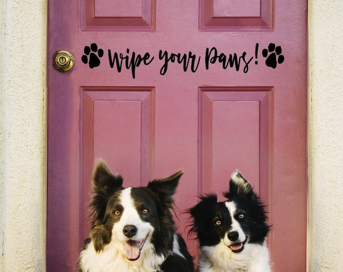 Wipe your paws front door decal, mud room decal
