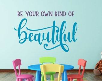 Be Your Own Kind Of Beautiful // Bedroom Wall Decal  // Bedroom Decor // Beautiful Sign // Beautiful Quote // Wall Decor