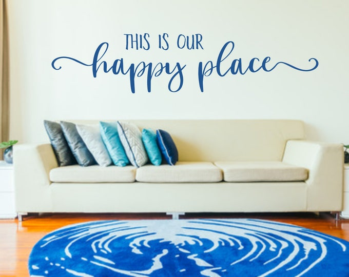 This is our happy place wall decal, happy place wall art, happy home decor, our home decal, my happy place decal, housewarming gift