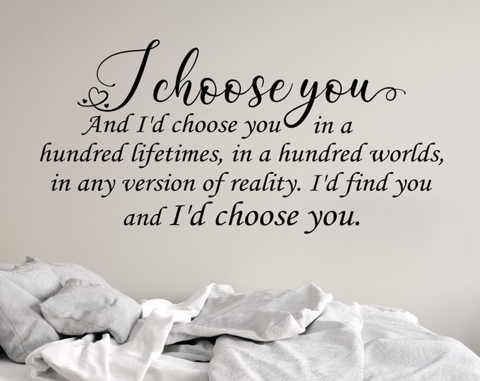 I choose you bedroom wall decal, Couples wall art,  love wall decal, master bedroom art, bedroom wall art, i love you