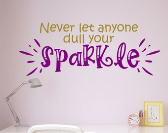 Sparkle, Never let anyone dull your sparkle, girls wall decor, teen girls room, born to sparkle, girls room decor
