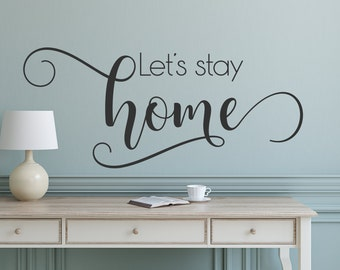 Lets Stay Home wall Decal, wall decor, wall art, Wall Words, Vinyl Lettering, Bedroom wall decor