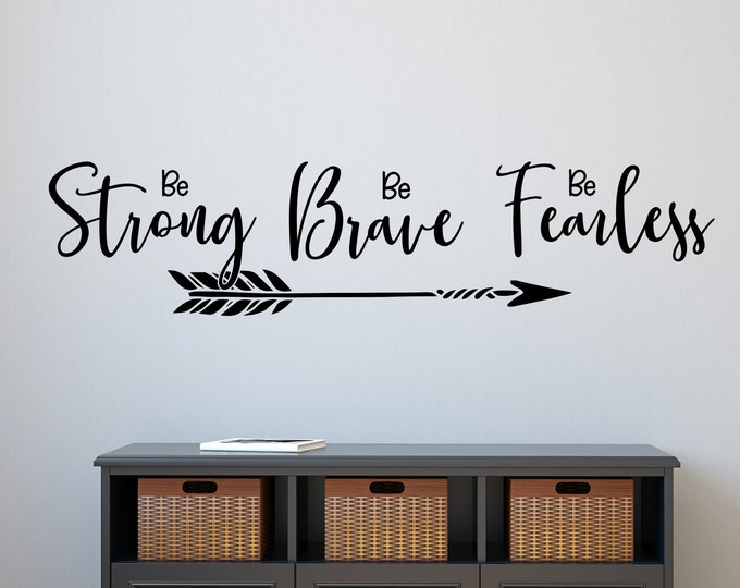 Be strong be brave be fearless, empowerment wall decal I am fearless, she is fearless, she is fierce, strong brave fearless,