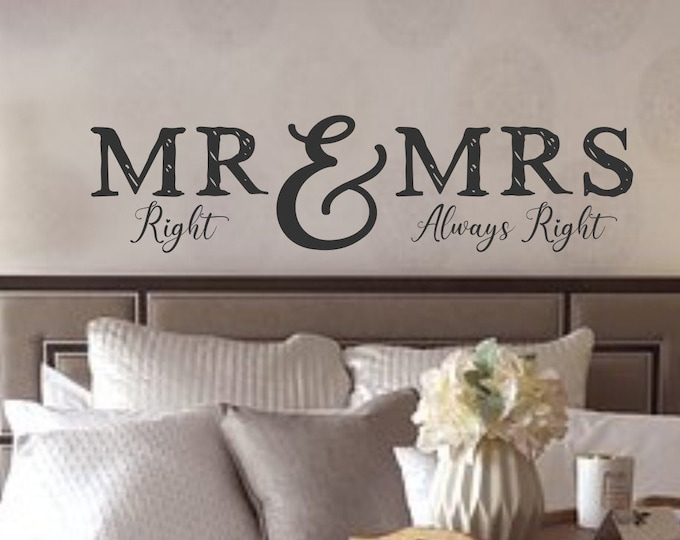 Mr & Mrs, Mr right, Mrs always right, mr and mrs, couples wall art, wall decal, master bedroom art, bedroom wall decal, bedroom wall art