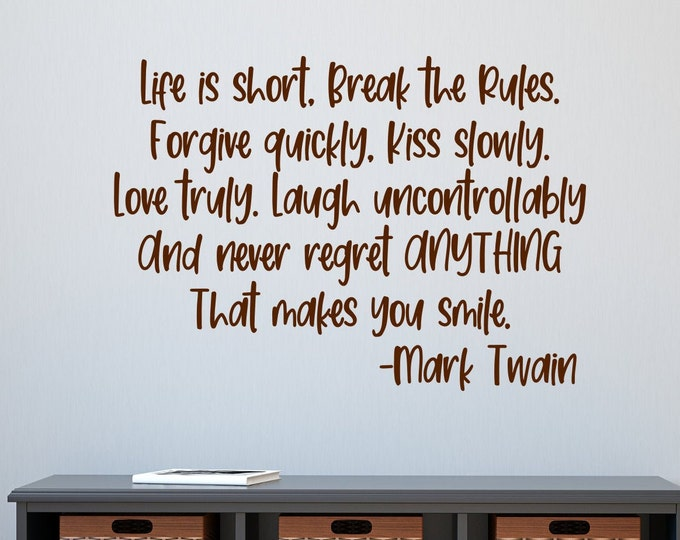 Mark Twain quote, Life is short, break the rules, inspirational quotes, motivational quotes, wall decals, vinyl wall decals