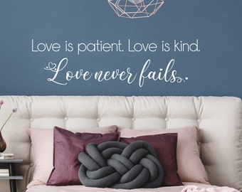 Love is patient, love is kind, love never fails over bed wall art decal for master bedroom.