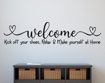 Welcome wall decal, guest room, Welcome sticker, Kick off shoes, relax, make yourself at home, welcome decal