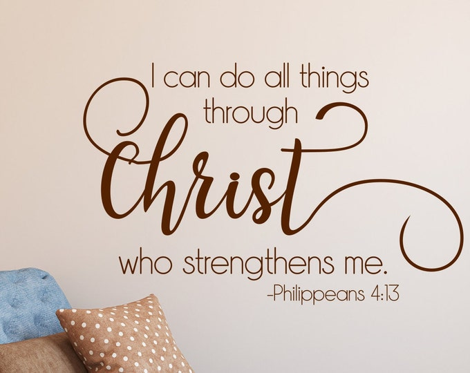 I can do all things through Christ who strengthens me wall decal, Philippeans 4:13, Christian wall art, Christian decor, large wall decals