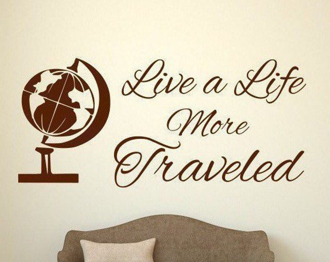 Travel wall art vinyl wall decal //Live a life more traveled decal