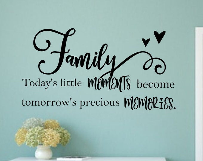 Family room wall art vinyl decal home decor // Today's little moments, tomorrows precious memories // living room decal