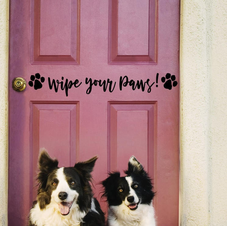 Wipe Your Paws Decal Front Door Decal Wipe Your Paws Wipe Your
