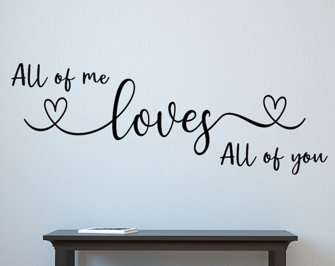 All of me loves all of you wall decal   wall decal for bedroom   bedroom wall art   master bedroom wall decal decor   Nursery Wall Decal