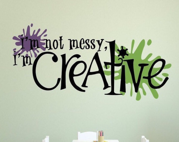 """I'm not messy I'm creative! Craft room decal with """"paint"""" splats"""