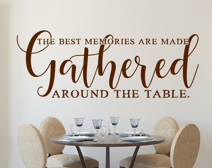 Gather wall decal, gather sign, dining room decal, dining room wall decor, the best memories, gathered around, meals and memories