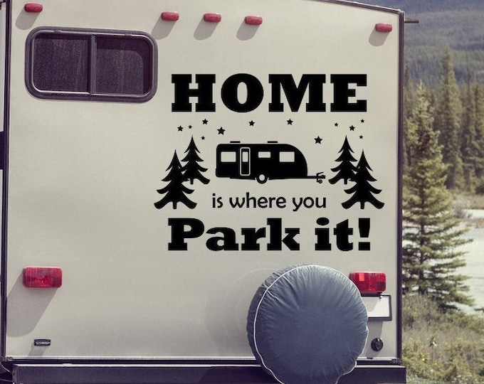 Camper decor, rv decal, camper decal, full time rver, Home is where you park it, personalized decal, rv vinyl decal