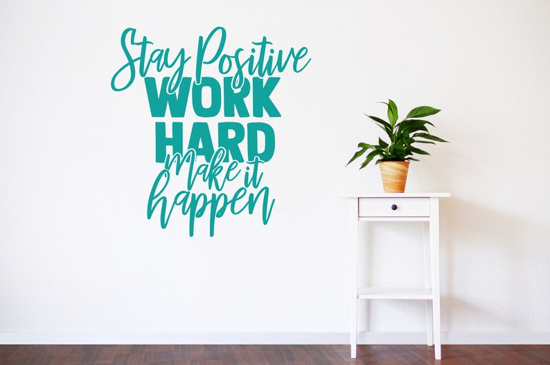 make it happen motivational decal wall decal positive quotes Stay positive work hard inspirational wall art,