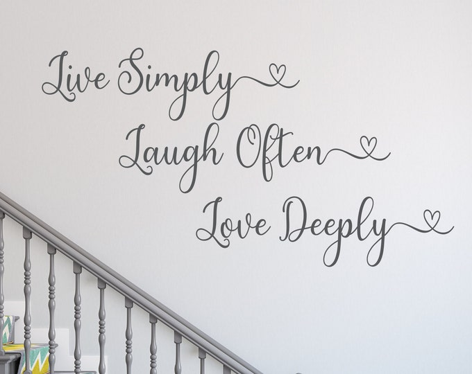 Live simply laugh often love deeply, live laugh love decal wall decal home decor // live every moment, inspirational quote, live love laugh