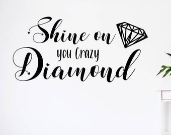Shine on you crazy diamond wall decal// pink floyd decal, shine on decal