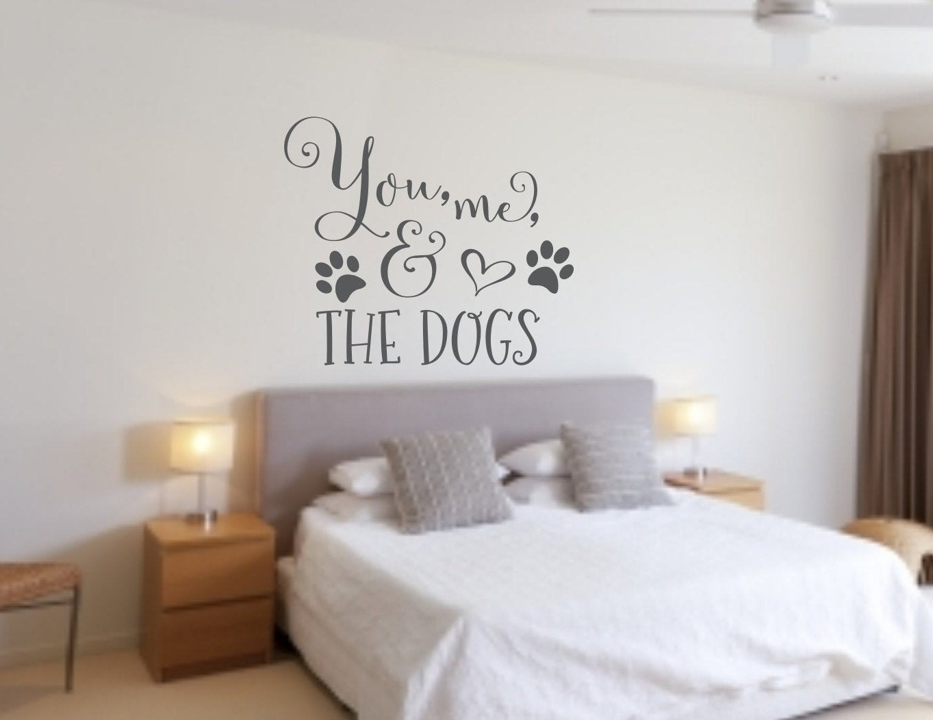 You Me And The Dogs Wall Decal Bedroom Wall Decal Master
