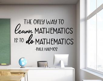 Math wall decal, Paul Halmos math quote, classroom wall decor, mathematics decal