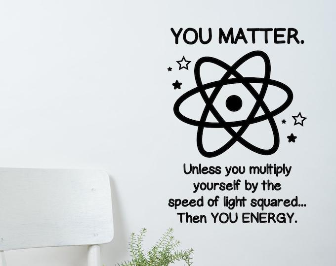 You matter classroom school science class wall art wall decal wall sticker