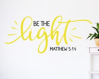 Be the light wall decal, Matthew 5 16, Christian decal, Christian wall decor, Bible scripture, christian wall art, let your light shine