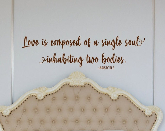 Love quotes wall art vinyl decals // Love is composed of a single soul inhabiting two bodies // Aristotle love quote