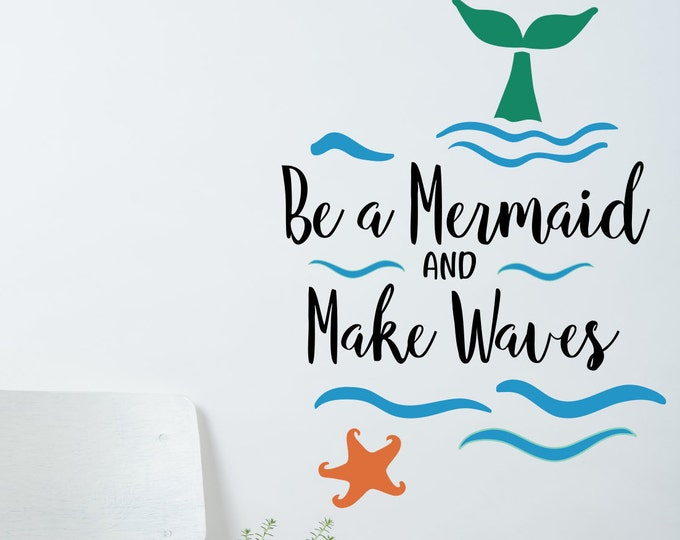 Girls room decal, be a mermaid, make waves, mermaid wall decal, rather be a mermaid, mermaid wall decor