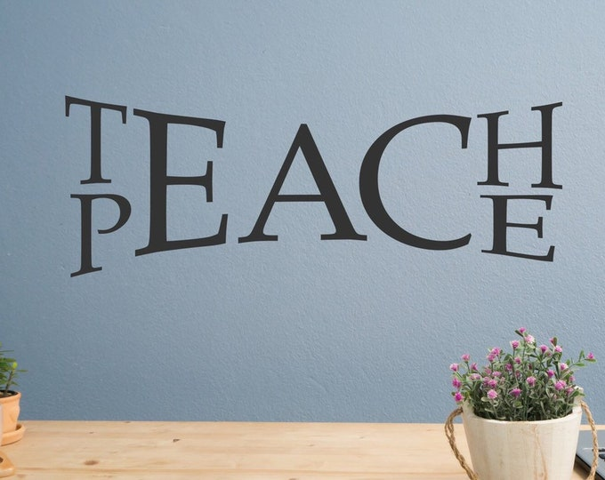 teach peace decal, peace wall decal, classroom wall decal, teach love inspire,