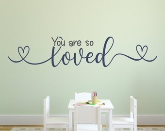 You are loved, You are so loved, nursery decal, nursery wall decal, baby room decal, wall decal nursery,
