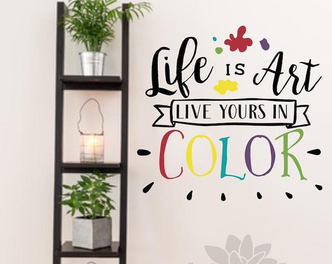 Artist wall decal, art wall decal, kids art decal, art room decal, art teacher decor, art classroom decor, Life is art live yours in color