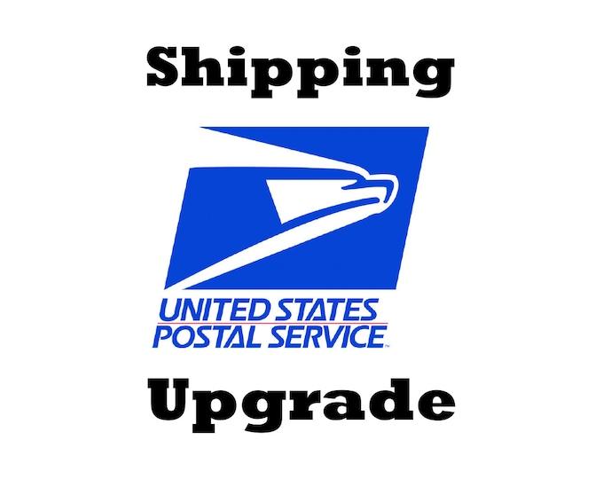 Express mail shipping upgrade.