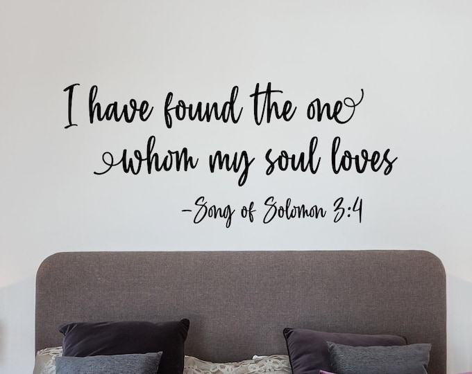 I have found the one whom my soul loves, song of Solomon 3:4, romantic wall art, master bedroom art, bedroom wall decal,