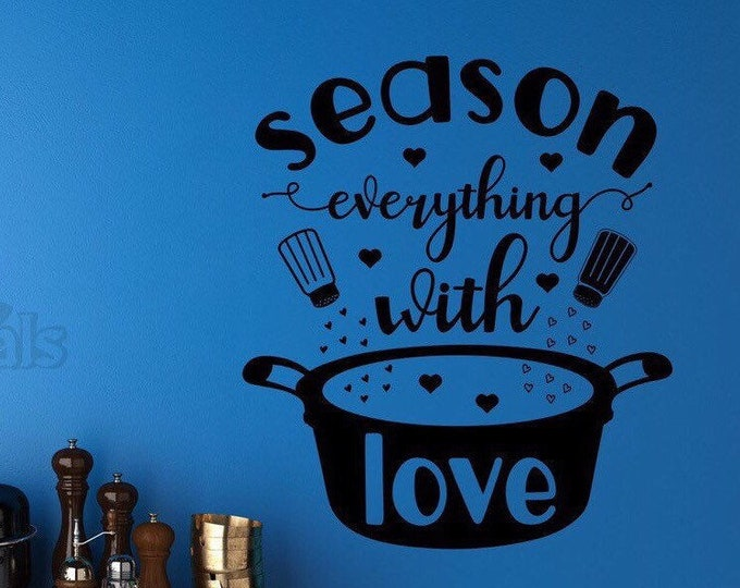 Kitchen Wall decal- season everything with love,  instant pot decal, kitchen decal, dining room decal, pantry door decal