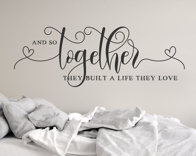 Wall decal, wedding gift-and so together they built a life they loved sign above bed-wall decor-master bedroom sign