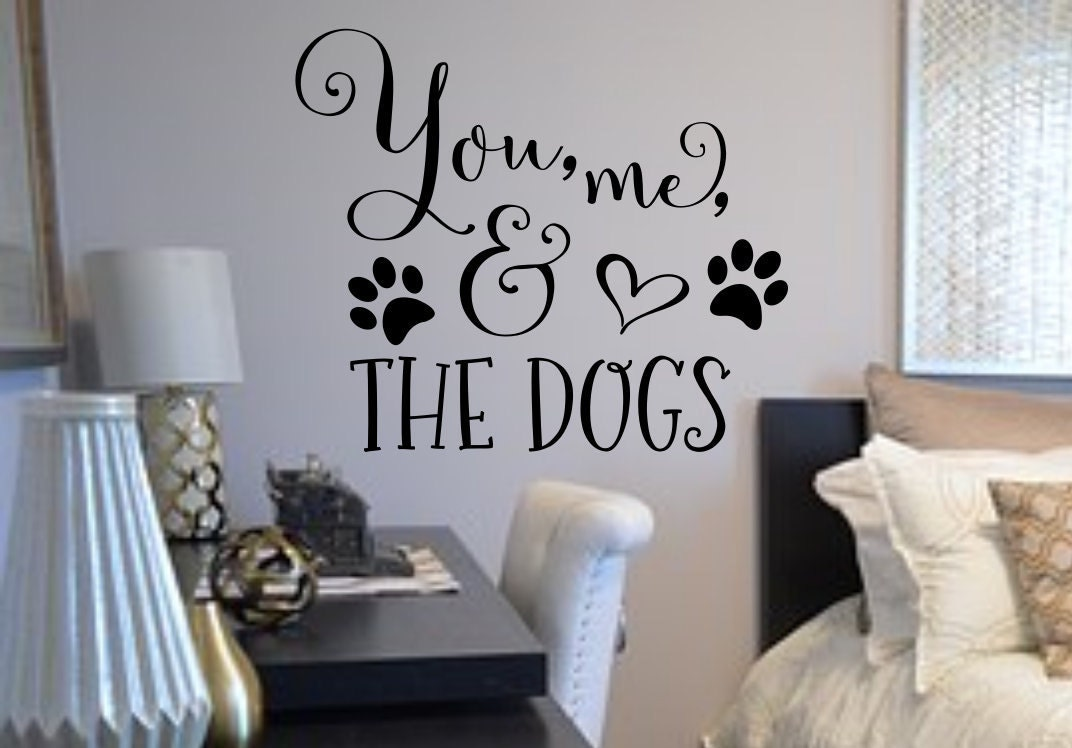 You me and the dogs wall decal, Bedroom Wall Decal, Master ...