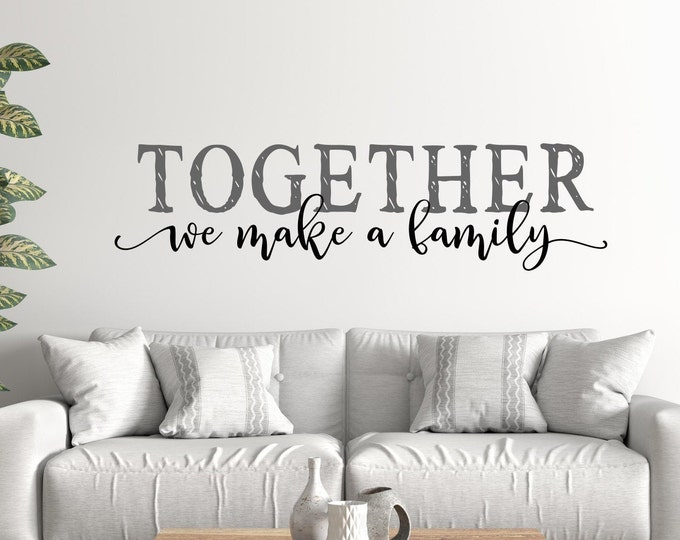 Family sign, wall decal, Together we make a family, family wall decor, family quote, blended family sign, family gift