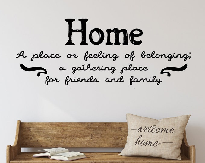 Home definition wall art decal, family and friends gather here, entryway, dining room, living room wall decal