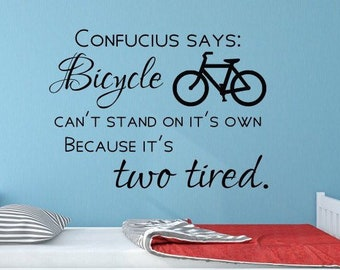 Bicycle wall decal, funny bicycle decal, Bike shop art, confucius quote, bicycle art, bicycle vinyl decal,
