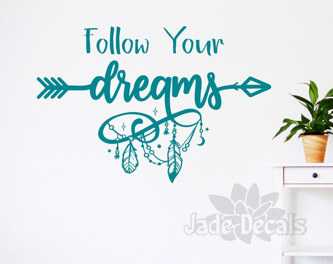 Follow your dreams wall decal - Follow your dreams wall art - Motivational wall decal - Follow your dreams decal - Dream big