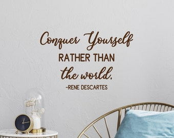 Conquer yourself rather than the world Rene Descartes philosopher quote wall art vinyl decal