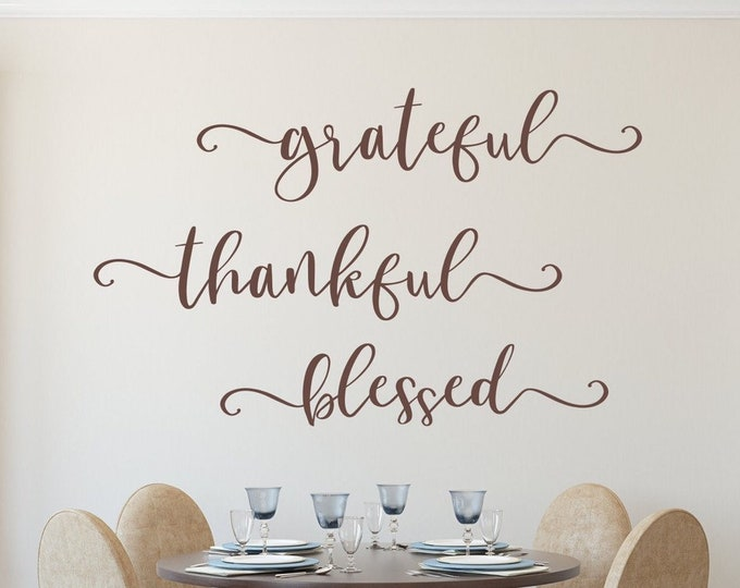 Grateful Thankful Blessed, grateful decal, gratitude wall decal, grateful wall art, blessed wall decal
