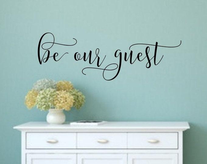 Be our guest, air bnb decor, guest room decor, guest room decal, guest bedroom, be our guest decal, guest room signs, farmhouse wall decor