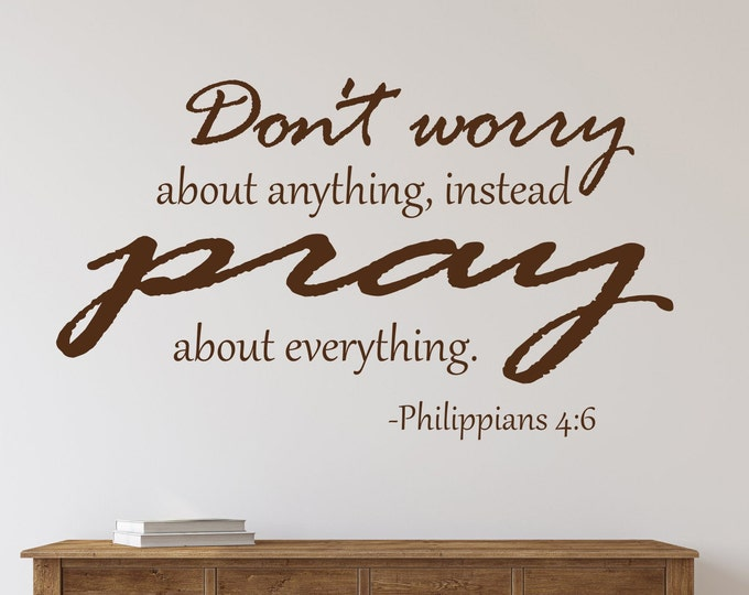 Christian wall decals - Don't worry about anything, instead pray about everything - Christian wall decor, Christian wall art