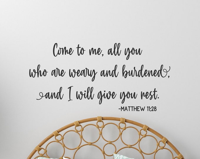 bible verse wall art vinyl decal // matthew 11:28 Christian wall decor, Come to me all you who are weary, I will give you rest