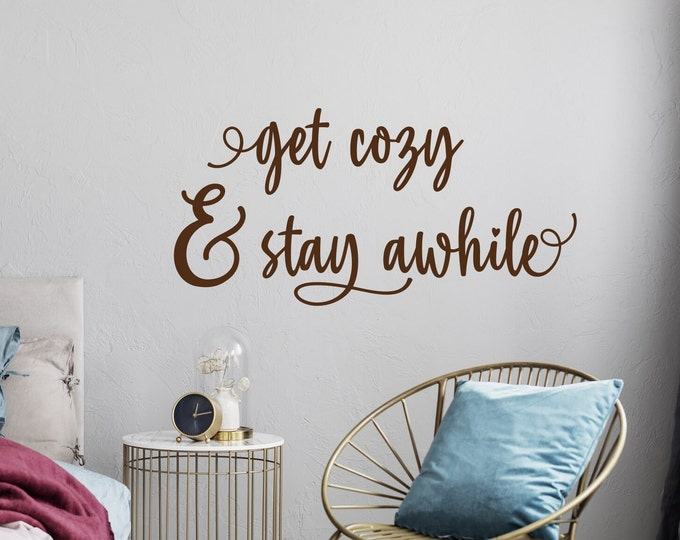 Get cozy and stay awhile wall decal, guest room decal, guest room decor, be our guest, guest wall decor, guest bedroom signs