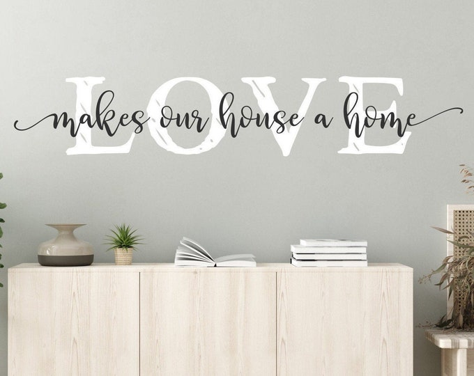 Love makes our house a home wall decal, wall decal, home, love home decor, wall decor, family wall decal, home sweet home
